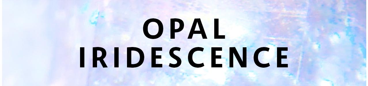 Opal Iridescence