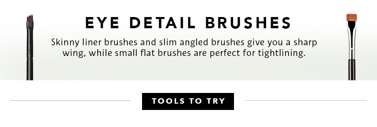 Eye Detail Brushes: Skinny liner brushes and slim angled brushes give you a sharp wing, while small flat brushes are perfect for tightligning.