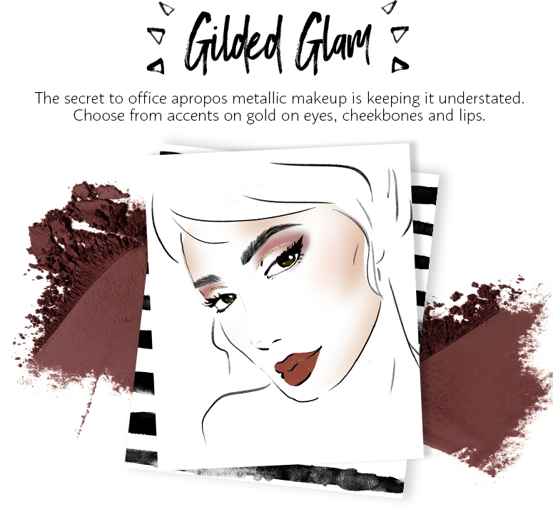 The secret to office apropos metallic makeup is keeping it understated. Choose from accents on gold on eyes, cheekbones and lips