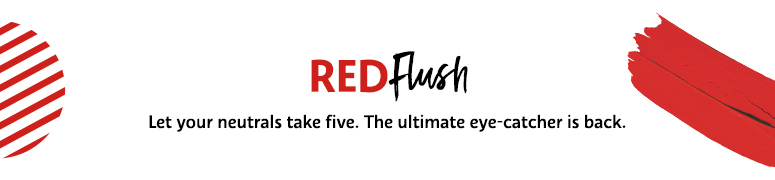 Red Flush: let your neutrals take five. The ultimate eye-catcher is back